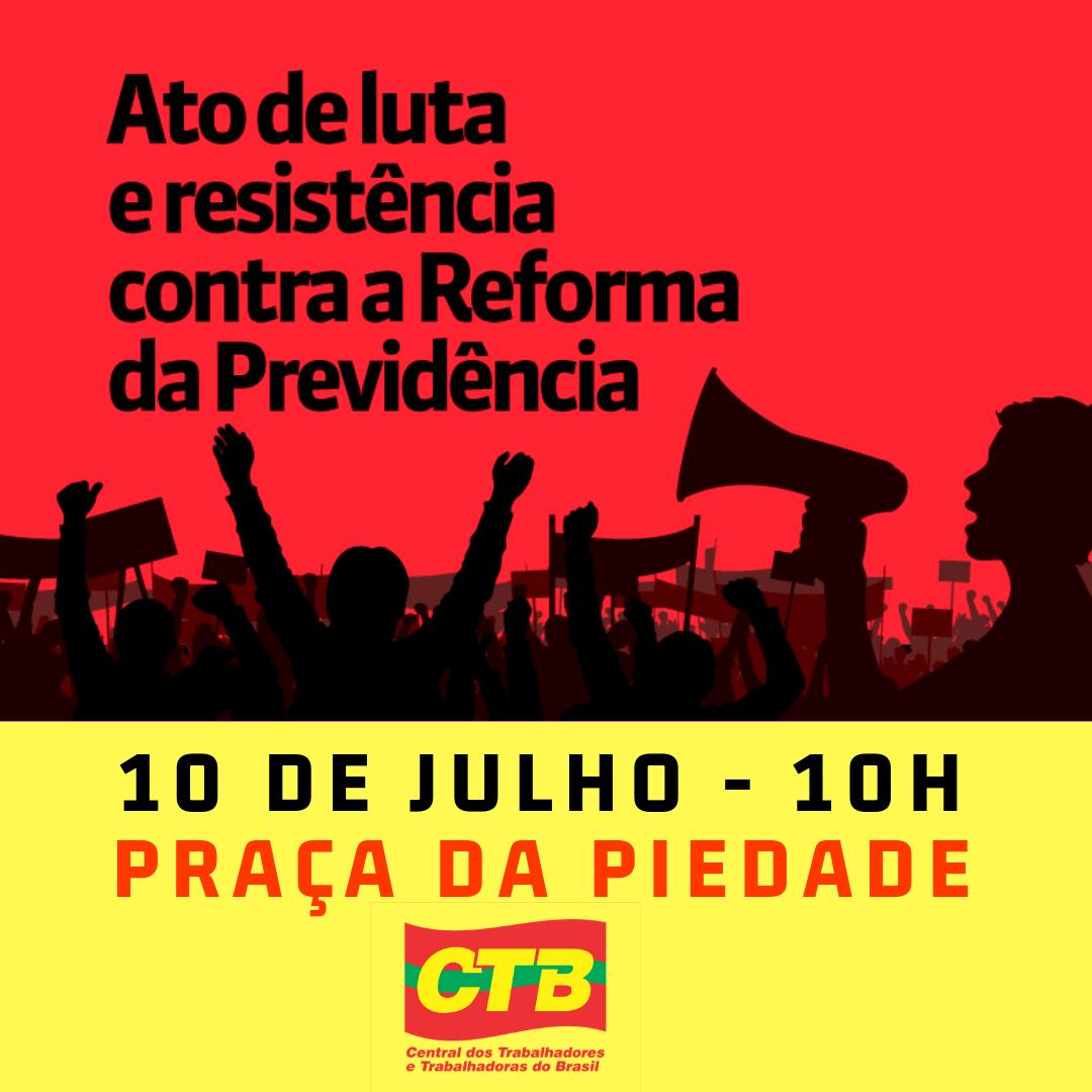 Pressão contra a reforma da Previdência: ato nesta quarta (10) na Praça da Piedade