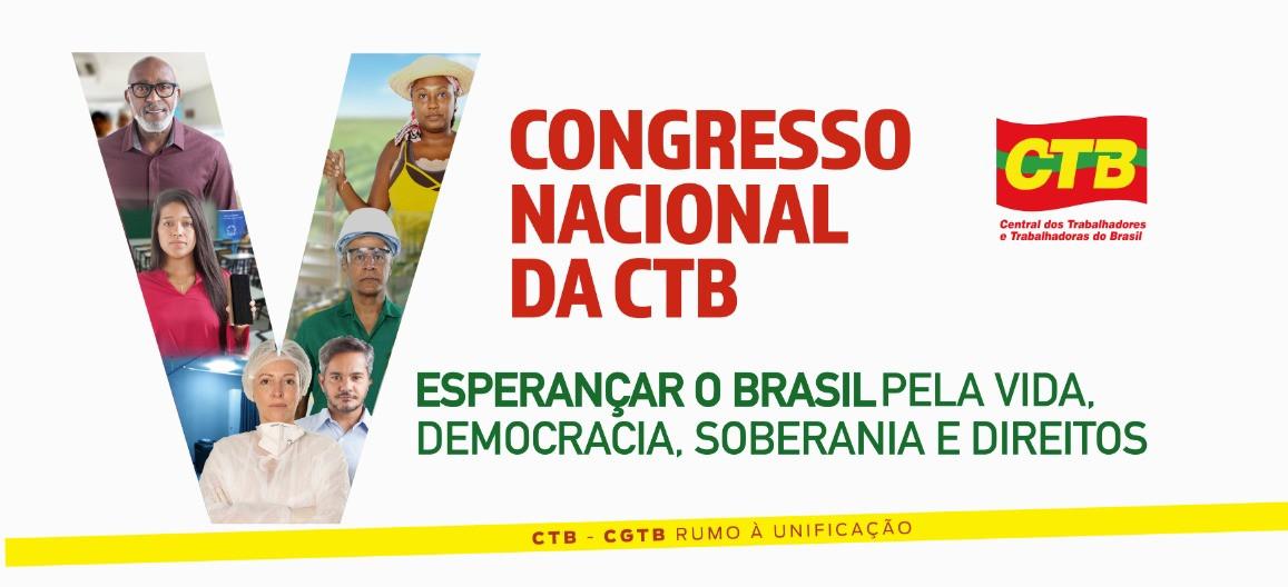 CTB rumo ao Vº Congresso Nacional