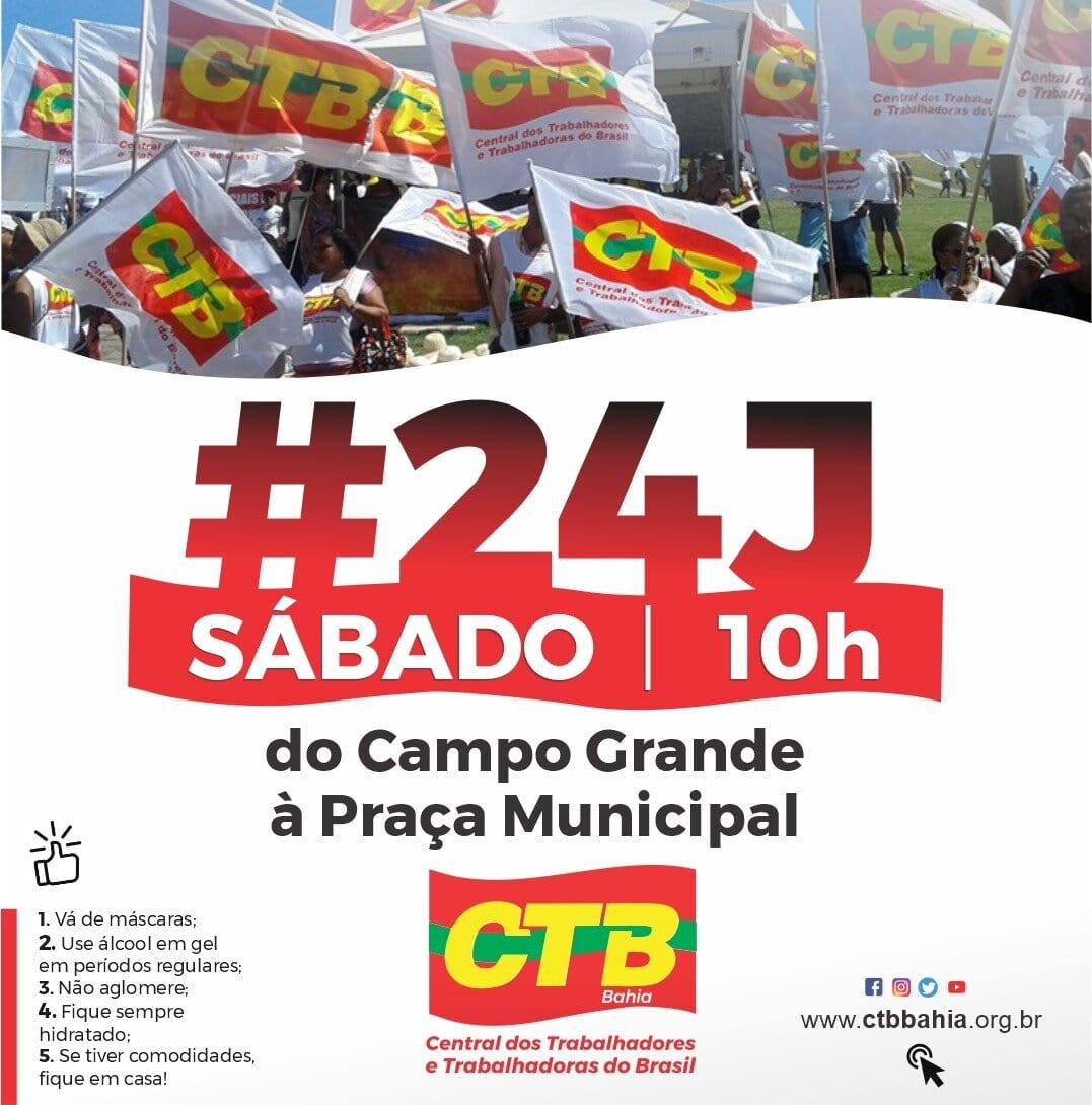 CTB-Bahia volta às ruas pela aceleração da vacina, auxílio emergencial de R$ 600,00, política de geração de empregos, e  Fora Bolsonaro
