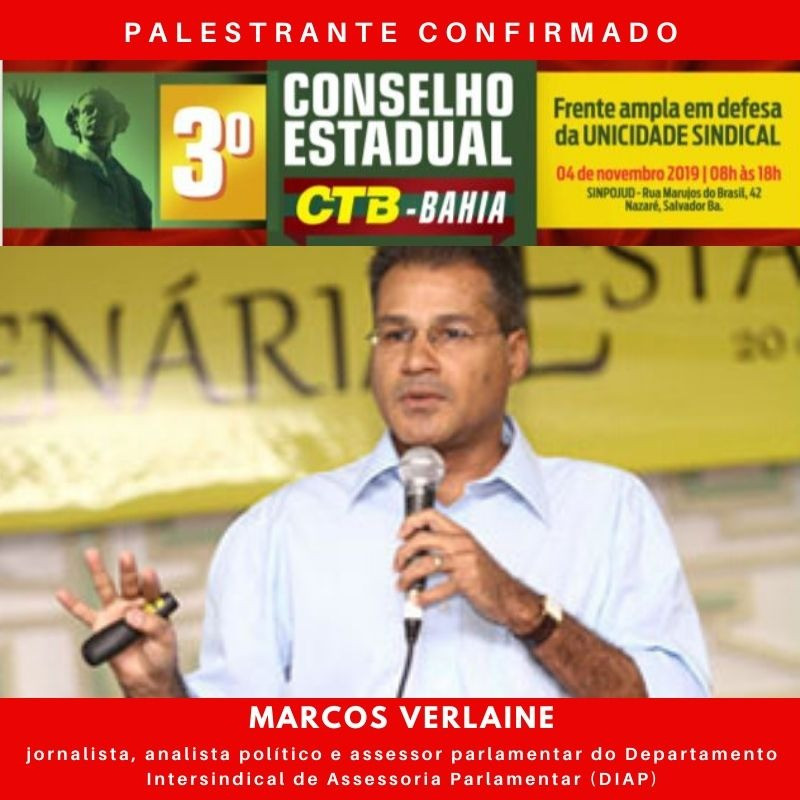 Marcos Verlaine  participa do 3º Conselho Estadual da CTB-Bahia