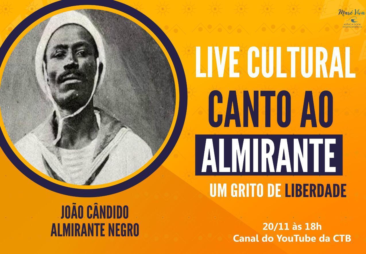 CTB realiza live Canto ao Almirante Negro em homenagem a João Cândido, hoje, às 18h