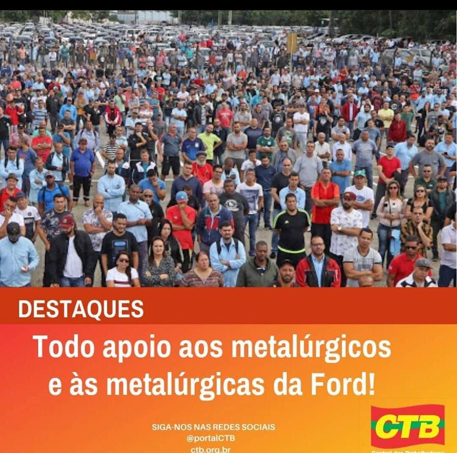 Todo apoio aos metalúrgicos e às metalúrgicas da Ford!