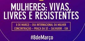8 de março: Mulheres vão as ruas por direitos e contra a reforma da Previdência