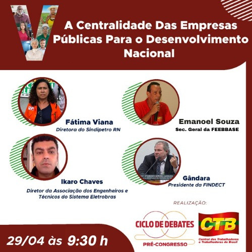Nesta quinta-feira  (29) no Ciclo de Debates da CTB-Nacional, aborda a centralidade das empresas públicas para o desenvolvimento nacional